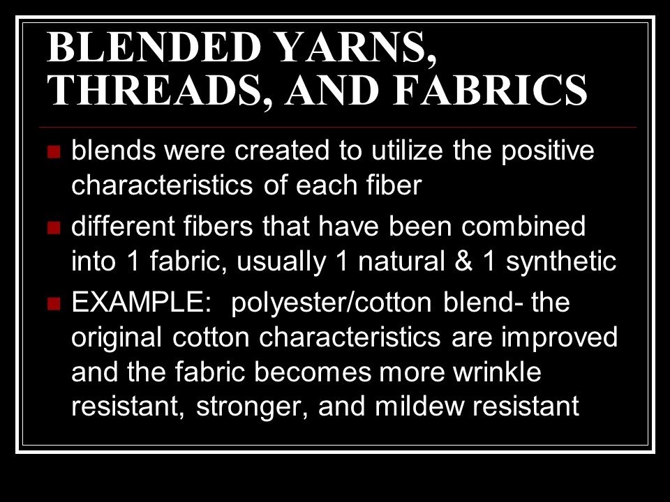BLENDED YARNS, THREADS, AND FABRICS