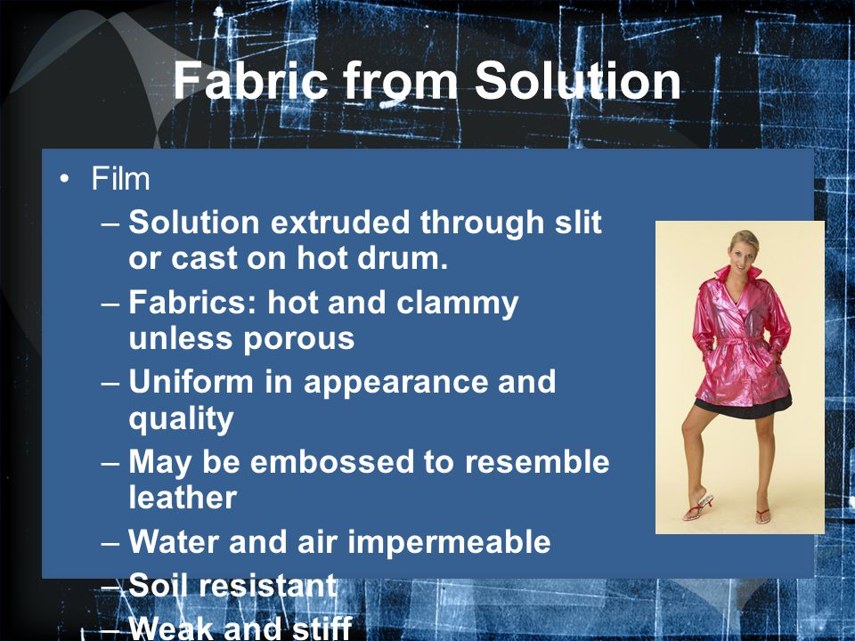 Fabric from Solution Film