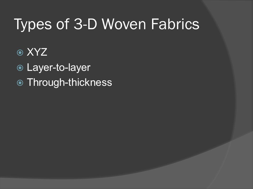 Types of 3-D Woven Fabrics