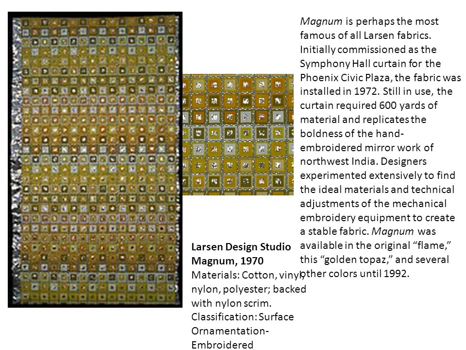 Magnum is perhaps the most famous of all Larsen fabrics