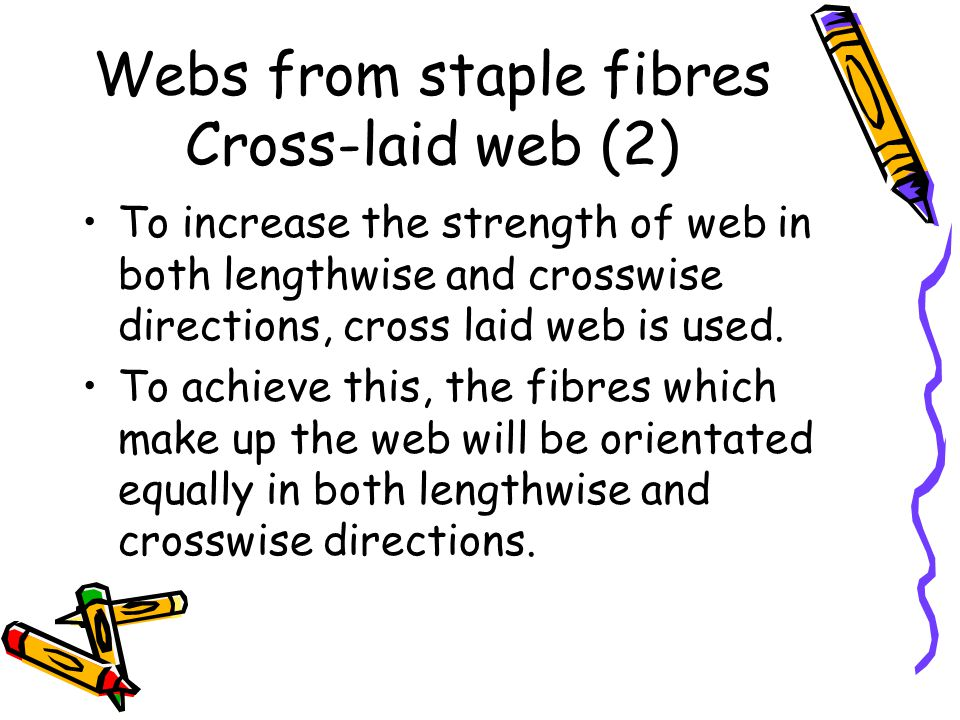 Webs from staple fibres Cross-laid web (2)