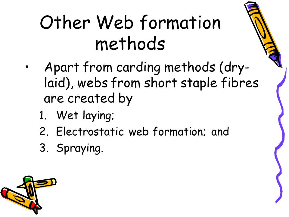 Other Web formation methods