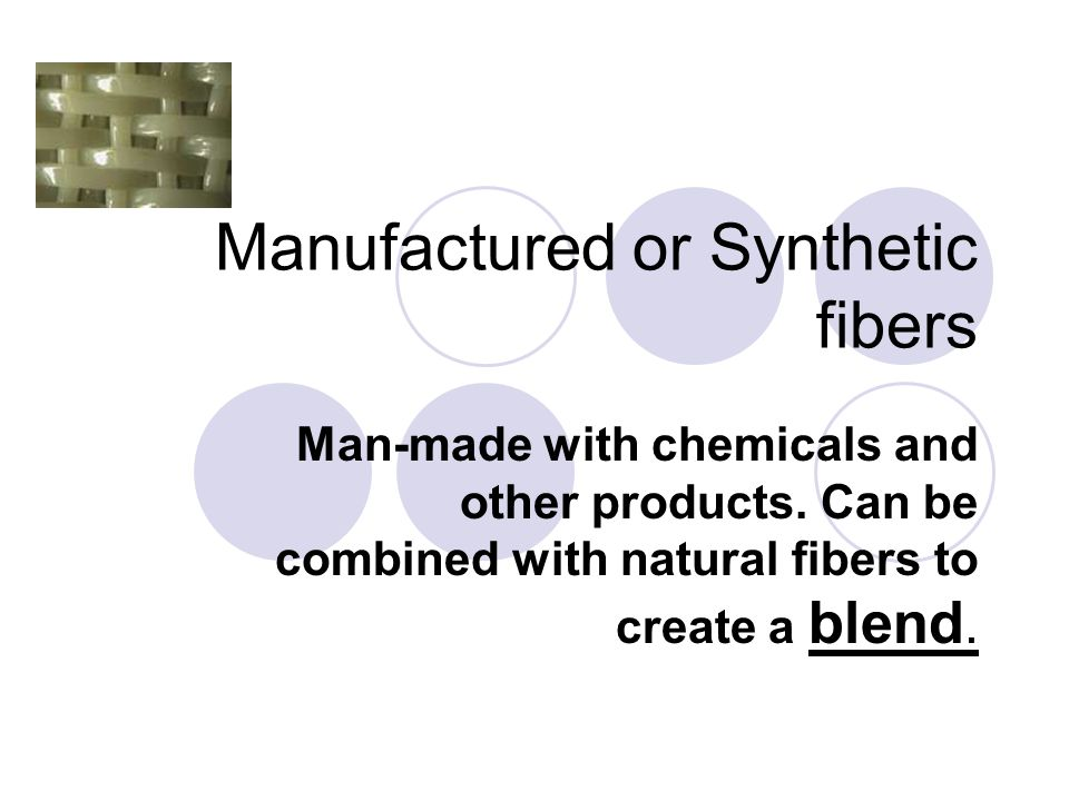 Manufactured or Synthetic fibers