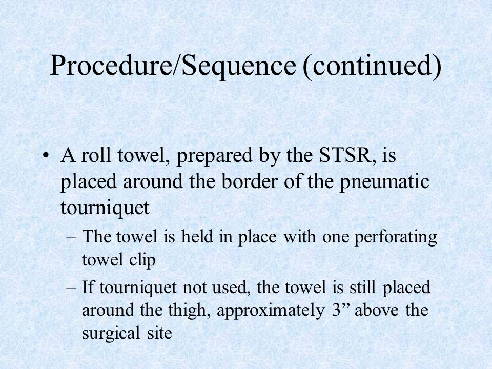Procedure/Sequence (continued)