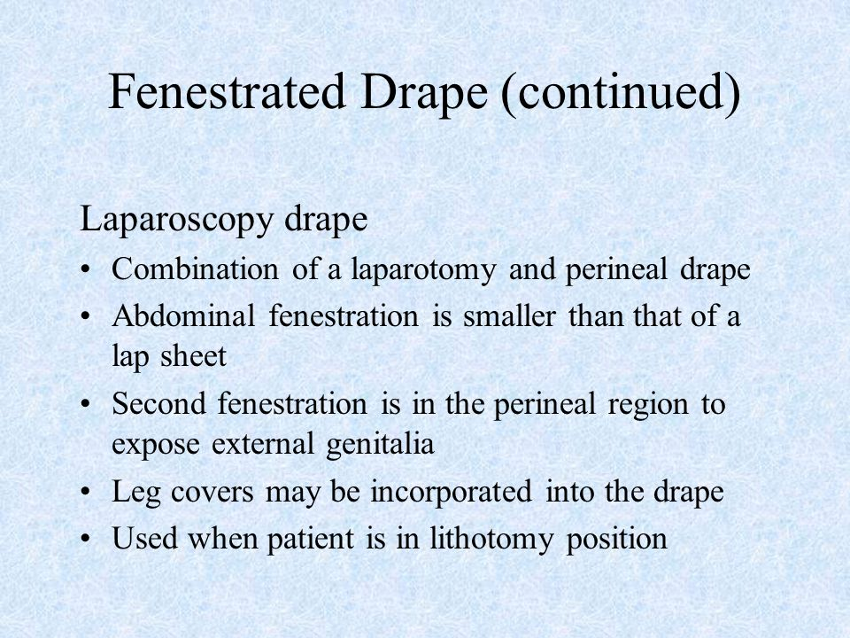 Fenestrated Drape (continued)