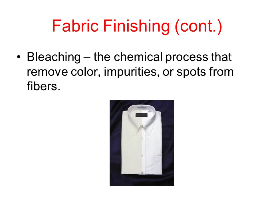 Fabric Finishing (cont.)