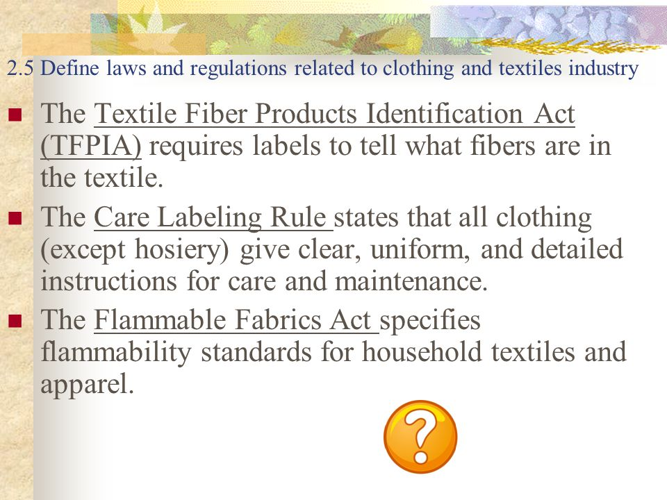 2.5 Define laws and regulations related to clothing and textiles industry