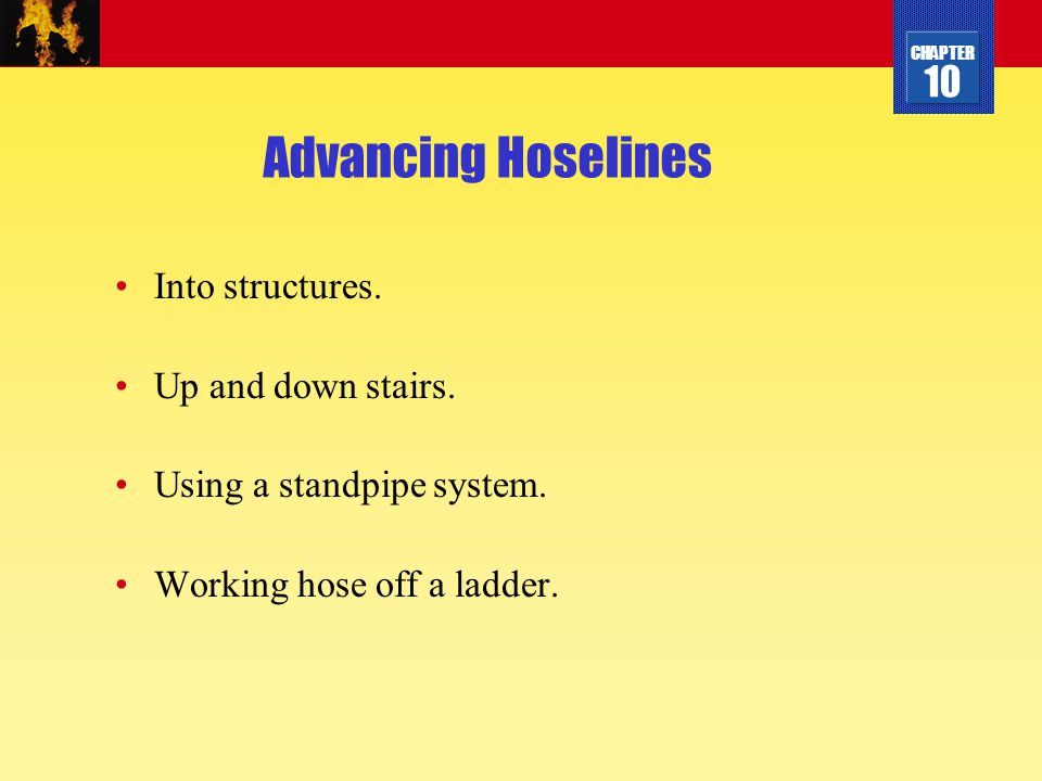 Advancing Hoselines Into structures. Up and down stairs.
