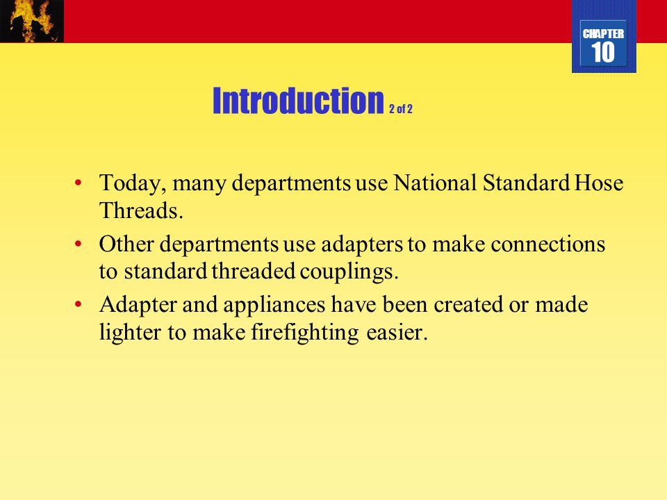 Introduction 2 of 2 Today, many departments use National Standard Hose Threads.
