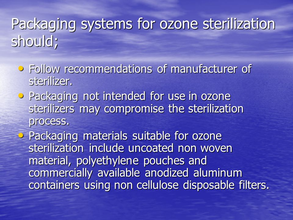 Packaging systems for ozone sterilization should;