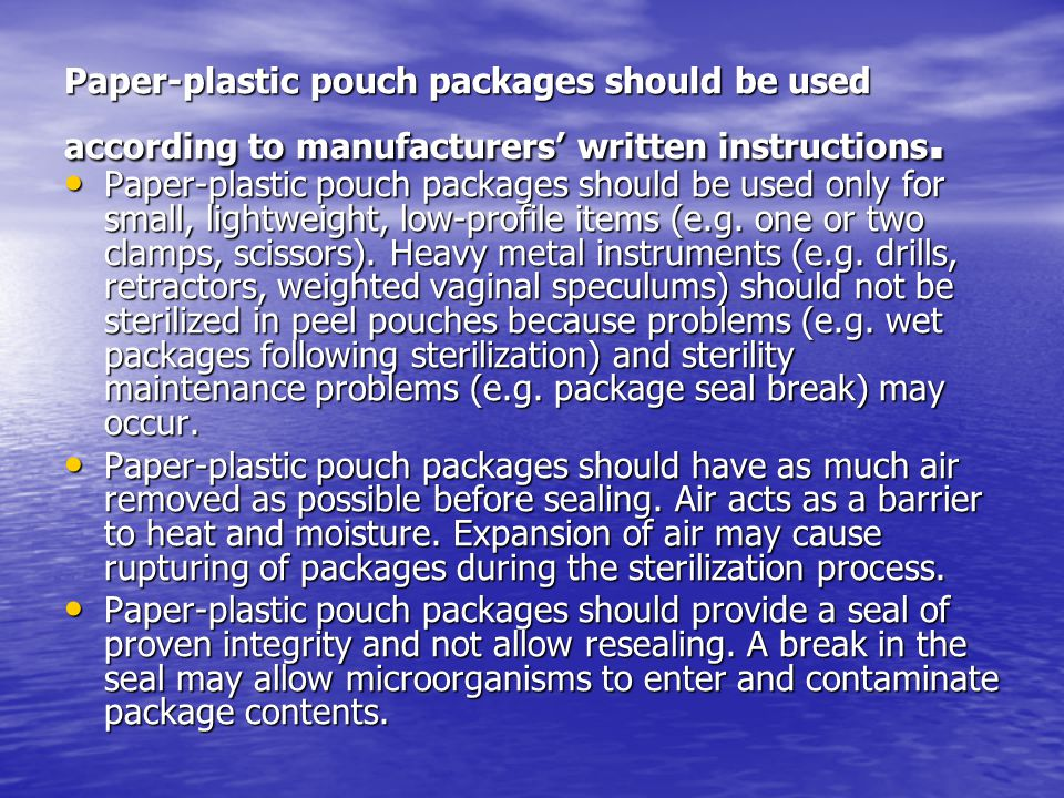 Paper-plastic pouch packages should be used according to manufacturers' written instructions.