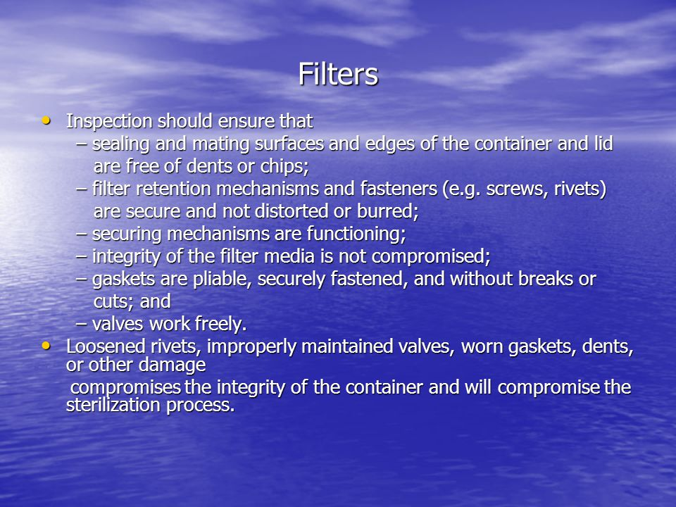 Filters Inspection should ensure that