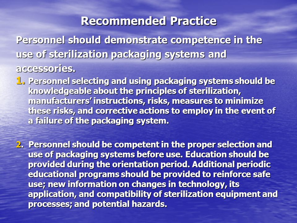 Recommended Practice Personnel should demonstrate competence in the