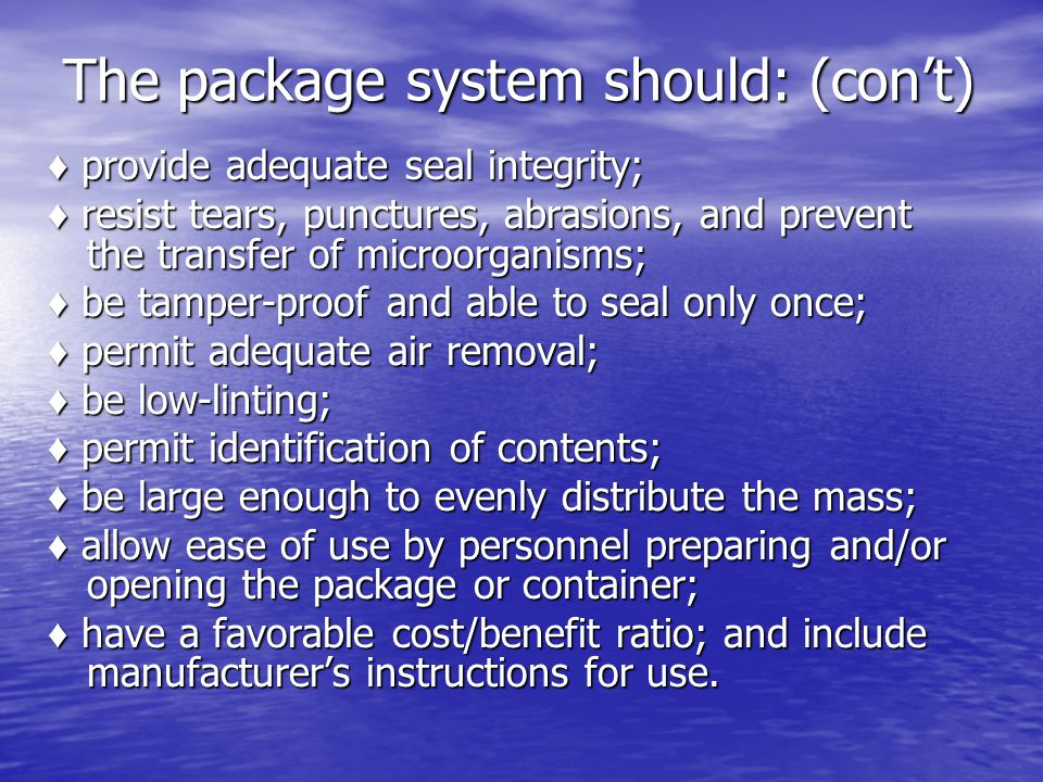 The package system should: (con't)