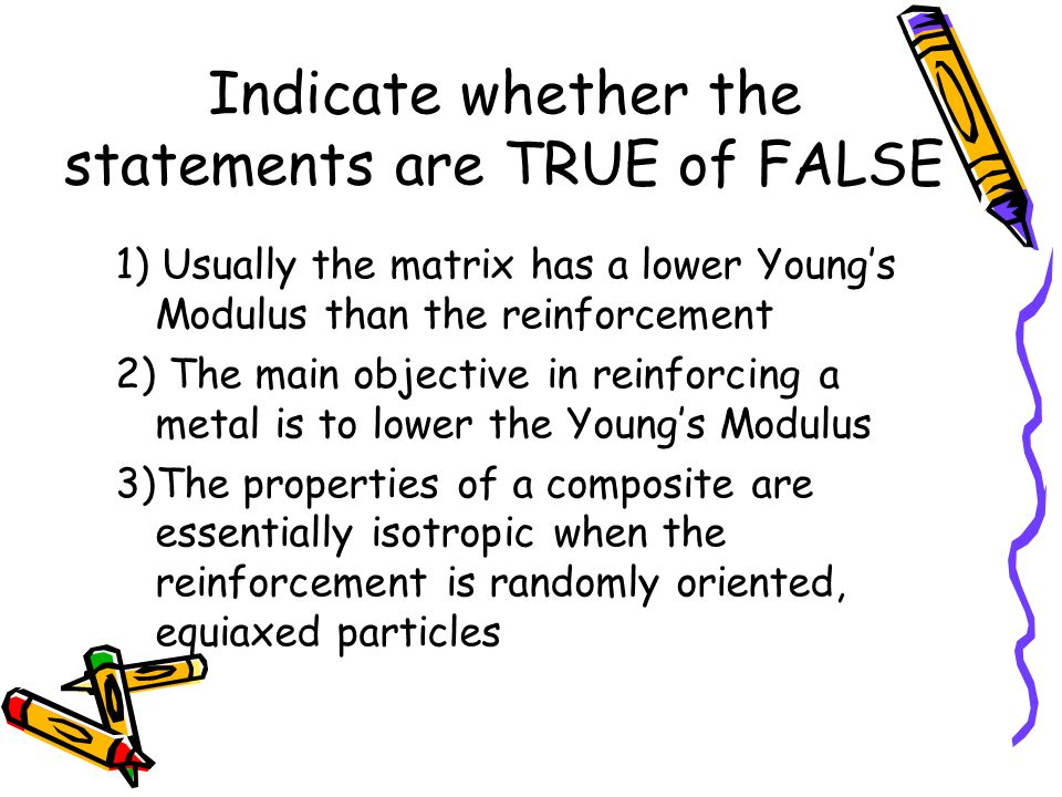 Indicate whether the statements are TRUE of FALSE