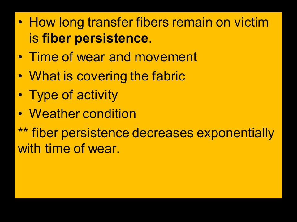 How long transfer fibers remain on victim is fiber persistence.