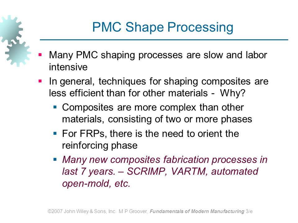 PMC Shape Processing Many PMC shaping processes are slow and labor intensive.