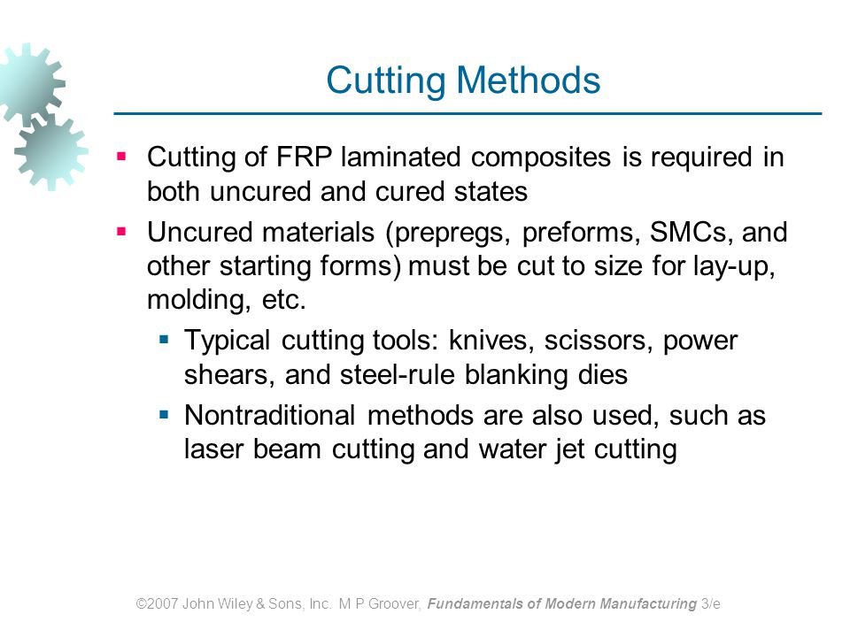 Cutting Methods Cutting of FRP laminated composites is required in both uncured and cured states.