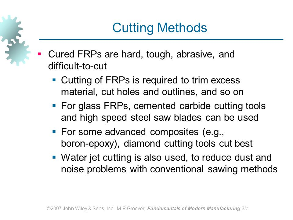Cutting Methods Cured FRPs are hard, tough, abrasive, and difficult‑to‑cut.