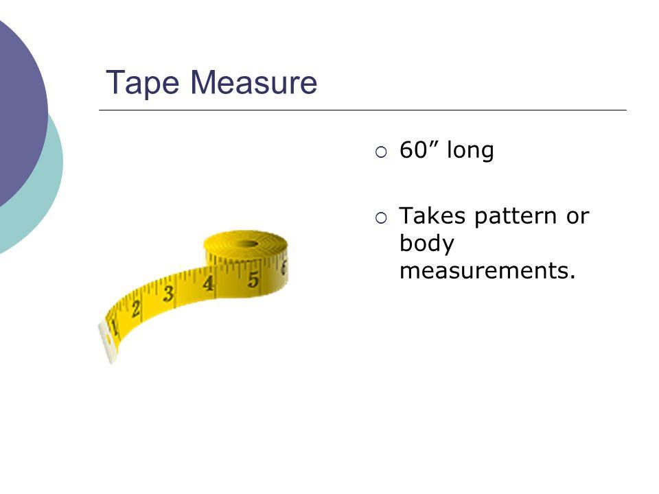 Tape Measure 60 long Takes pattern or body measurements.