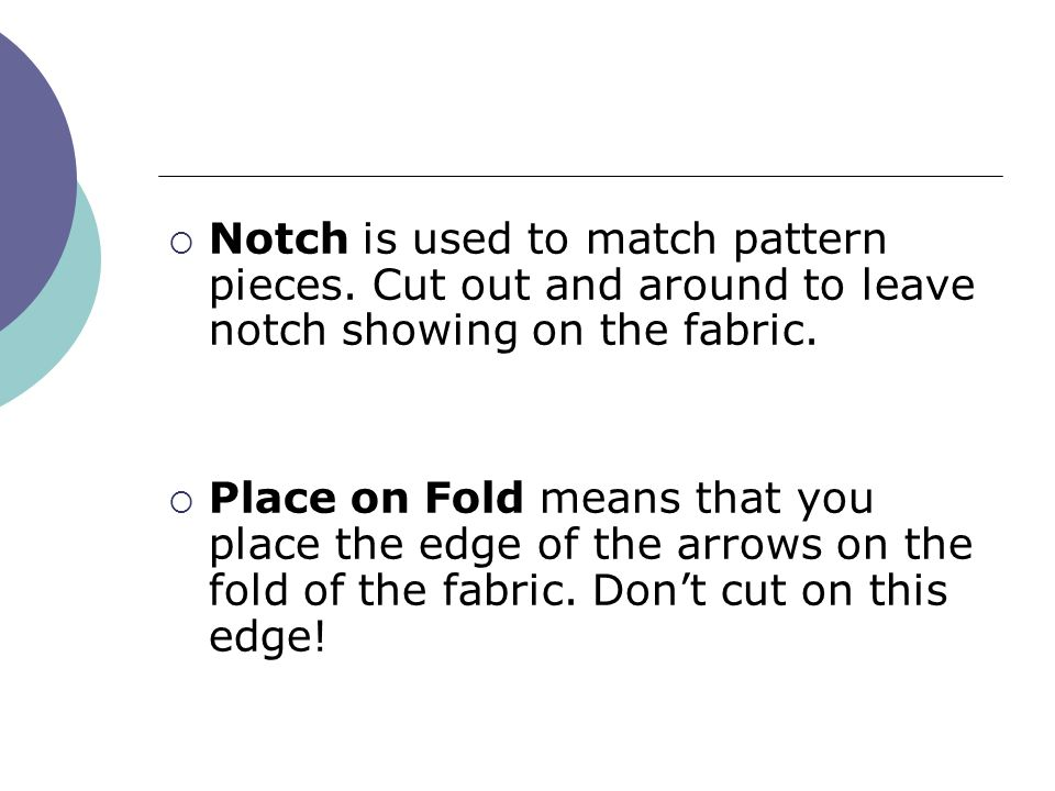 Notch is used to match pattern pieces