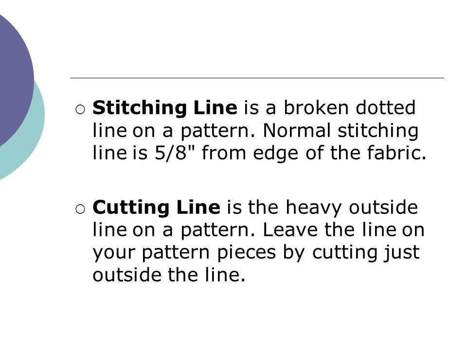 Stitching Line is a broken dotted line on a pattern