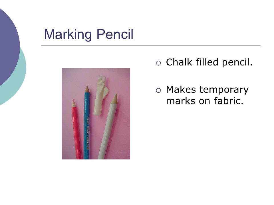 Marking Pencil Chalk filled pencil. Makes temporary marks on fabric.