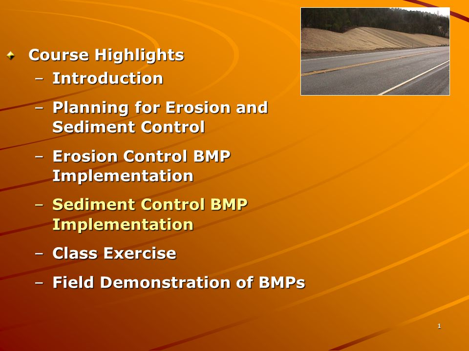 Course Highlights Introduction. Planning for Erosion and Sediment Control. Erosion Control BMP Implementation.