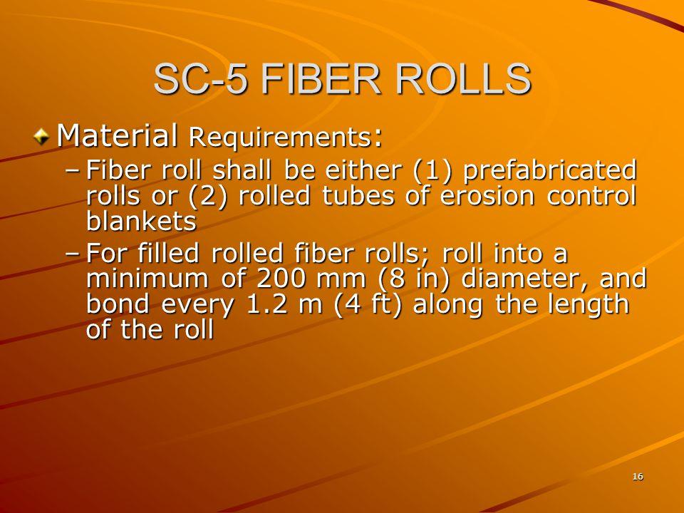 SC-5 FIBER ROLLS Material Requirements: