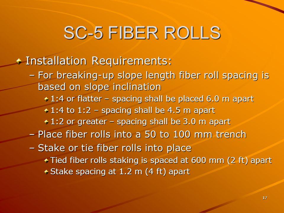 SC-5 FIBER ROLLS Installation Requirements: