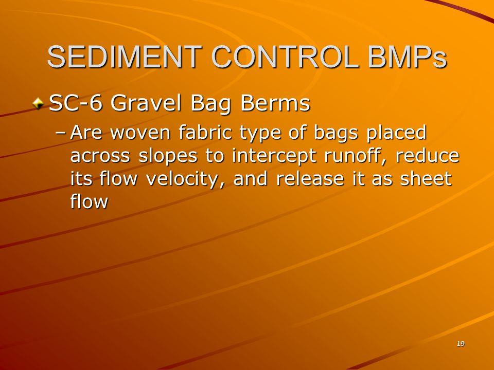 SEDIMENT CONTROL BMPs SC-6 Gravel Bag Berms