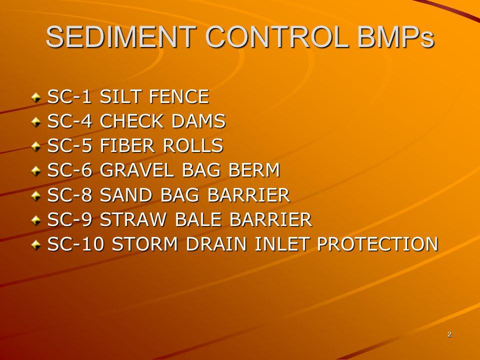 SEDIMENT CONTROL BMPs SC-1 SILT FENCE SC-4 CHECK DAMS SC-5 FIBER ROLLS