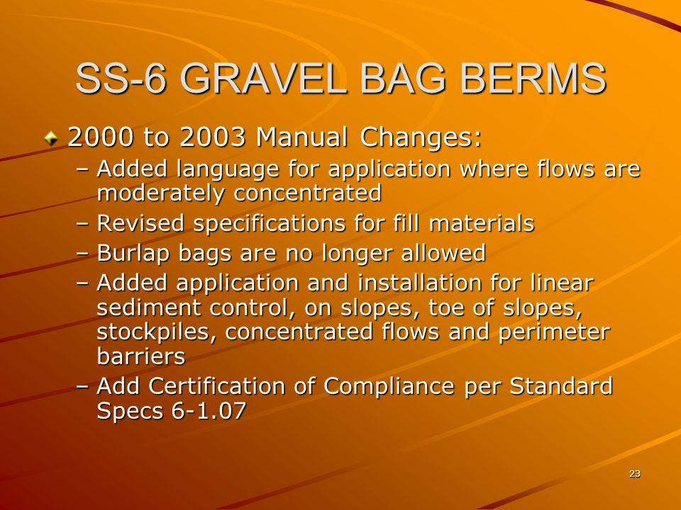 SS-6 GRAVEL BAG BERMS 2000 to 2003 Manual Changes: