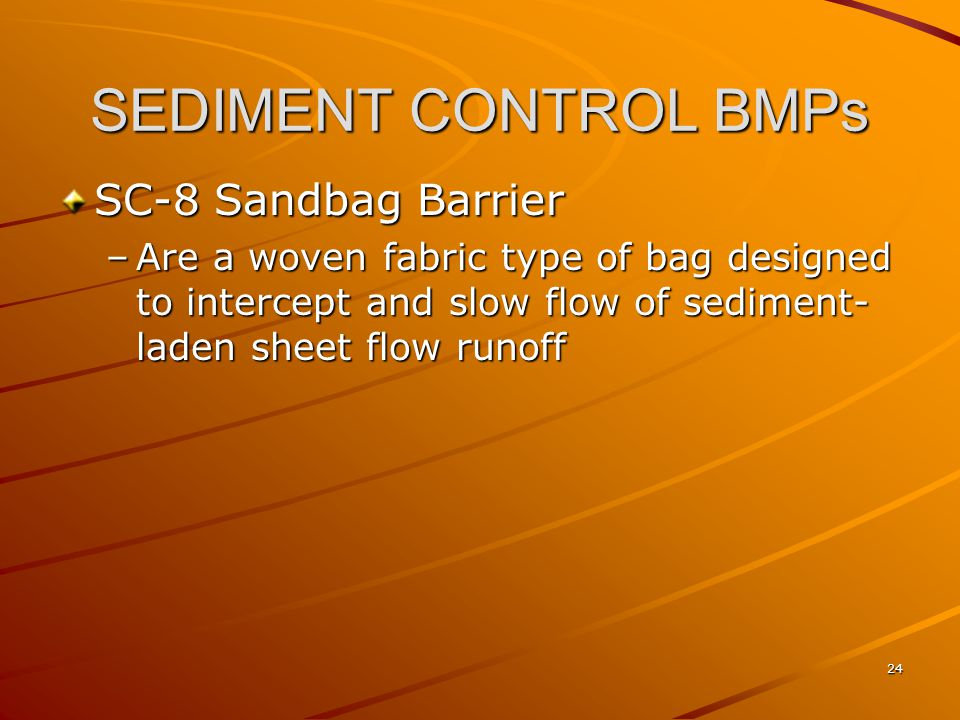 SEDIMENT CONTROL BMPs SC-8 Sandbag Barrier