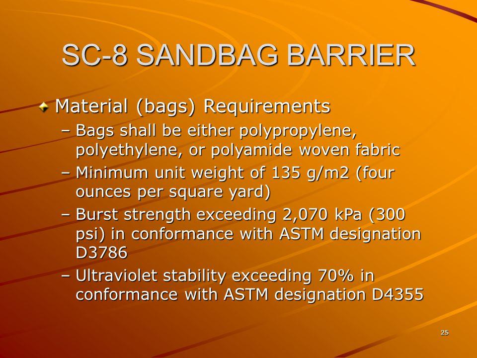 SC-8 SANDBAG BARRIER Material (bags) Requirements
