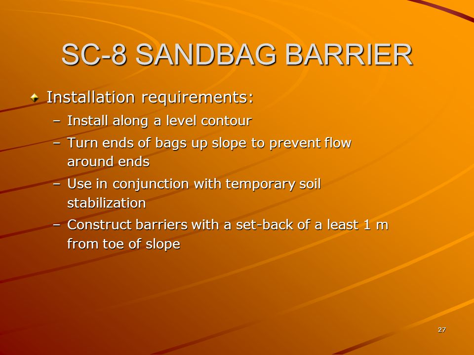 SC-8 SANDBAG BARRIER Installation requirements: