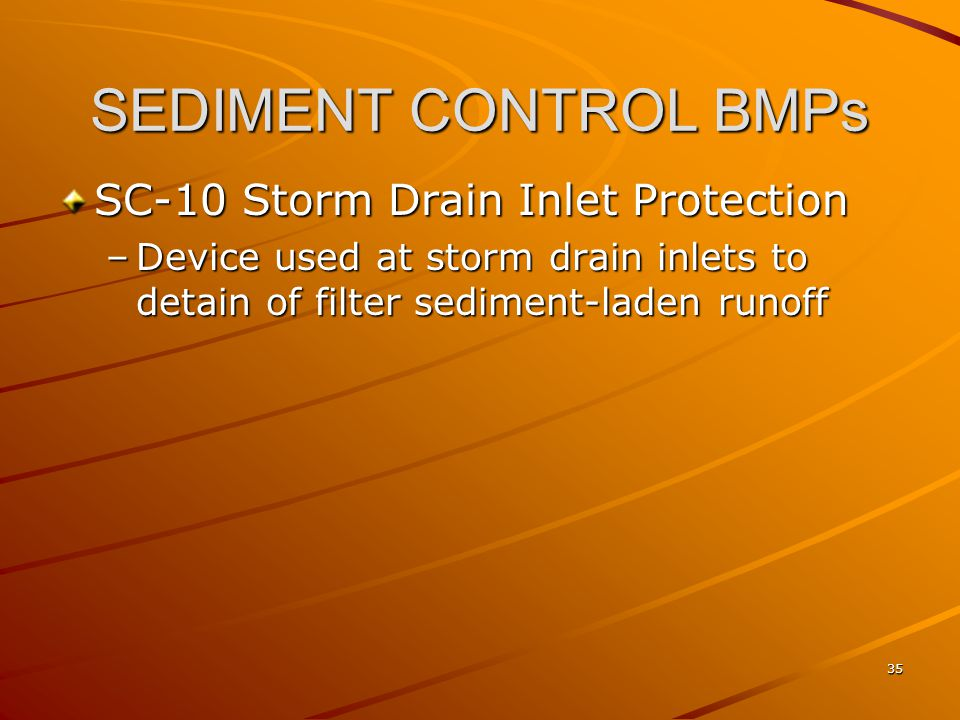 SEDIMENT CONTROL BMPs SC-10 Storm Drain Inlet Protection