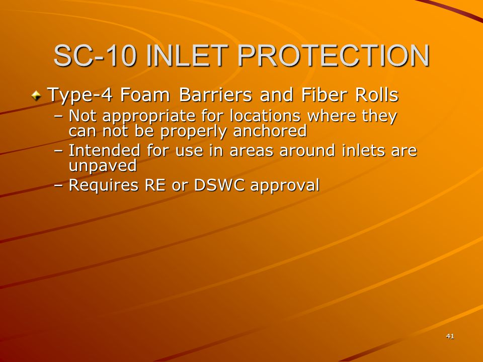 SC-10 INLET PROTECTION Type-4 Foam Barriers and Fiber Rolls
