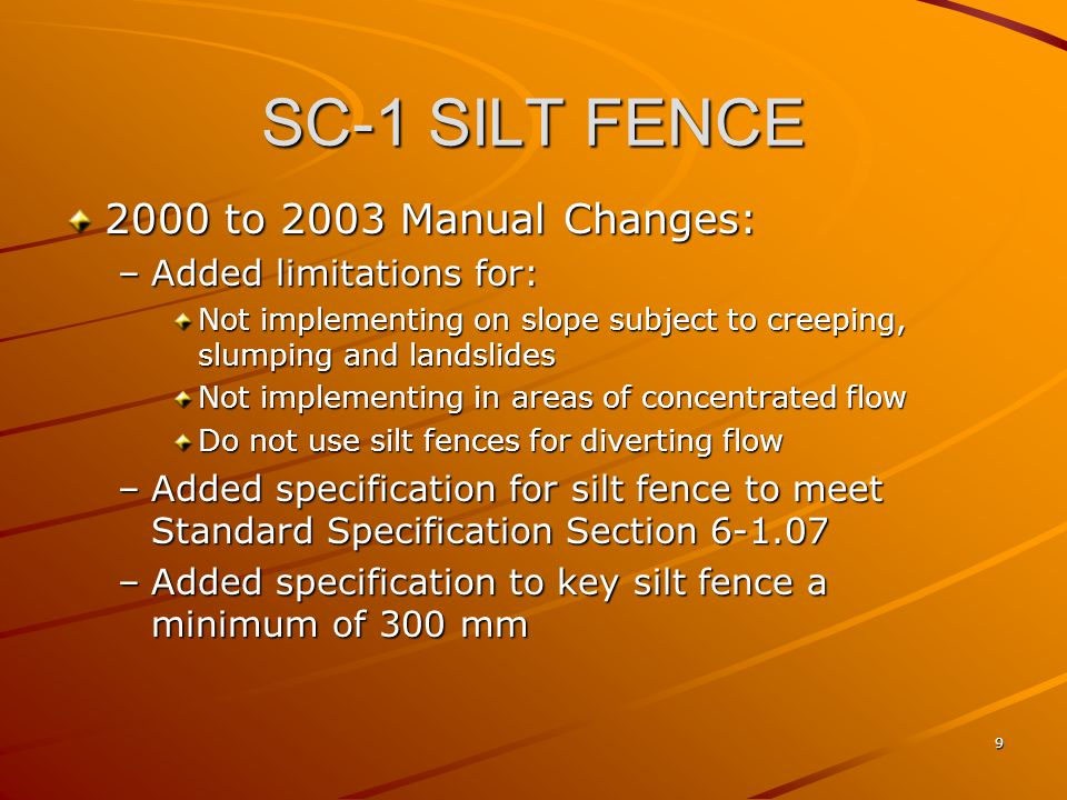 SC-1 SILT FENCE 2000 to 2003 Manual Changes: Added limitations for: