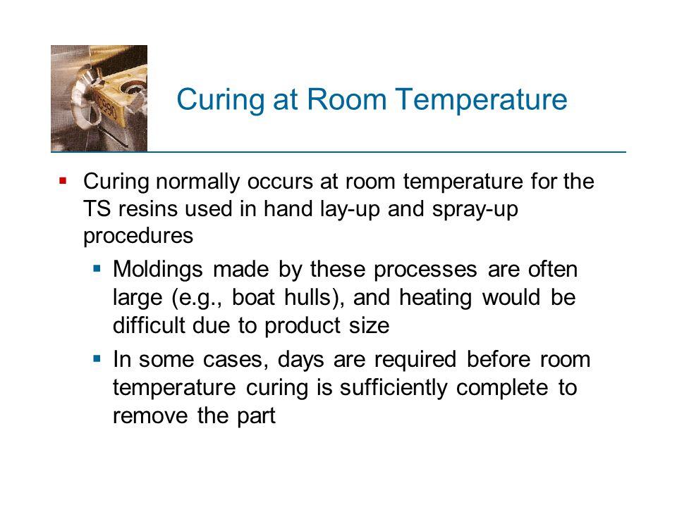 Curing at Room Temperature