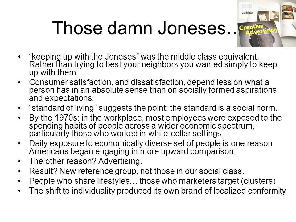 Those damn Joneses…