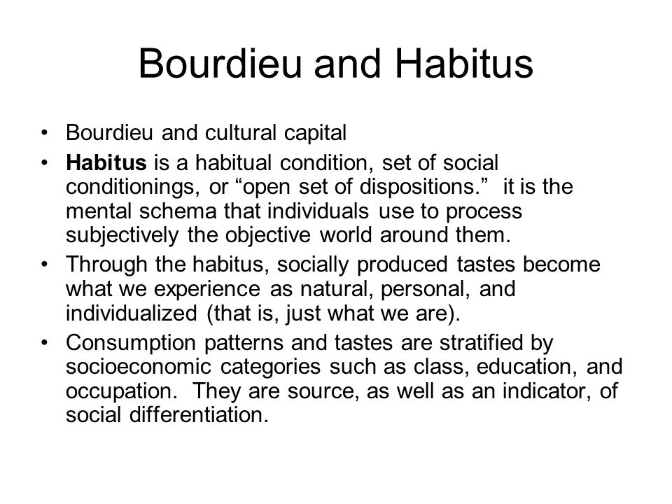 Bourdieu and Habitus Bourdieu and cultural capital
