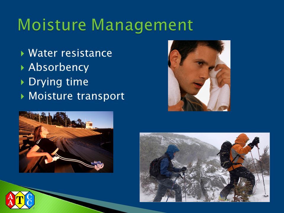 Moisture Management Water resistance Absorbency Drying time