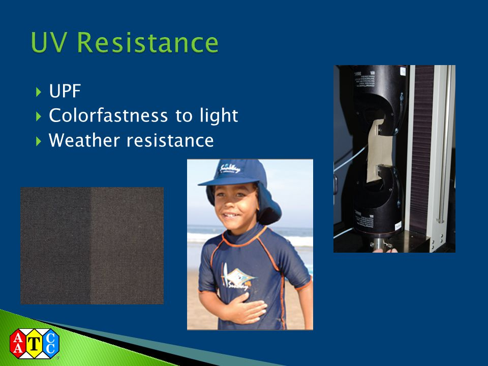 UV Resistance UPF Colorfastness to light Weather resistance