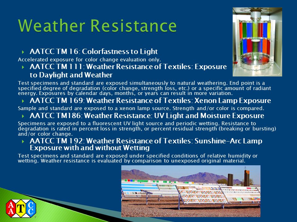 Weather Resistance AATCC TM 16: Colorfastness to Light