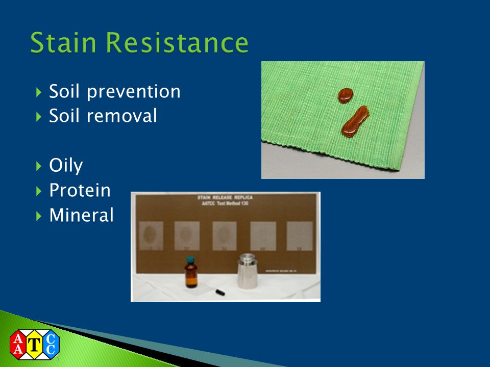 Stain Resistance Soil prevention Soil removal Oily Protein Mineral