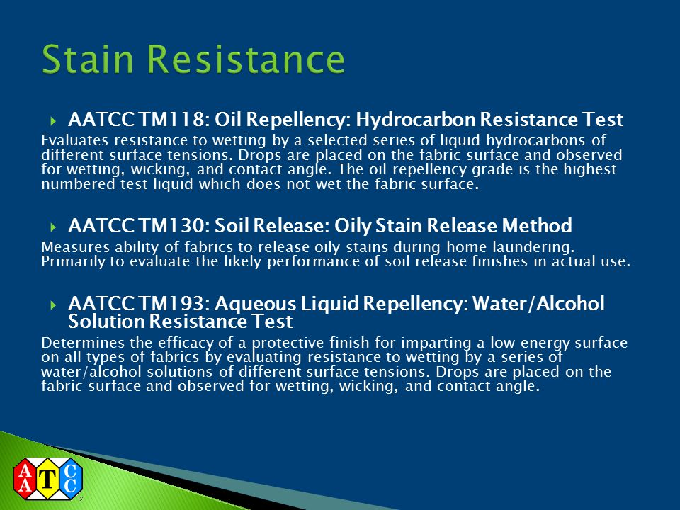 Stain Resistance AATCC TM118: Oil Repellency: Hydrocarbon Resistance Test.