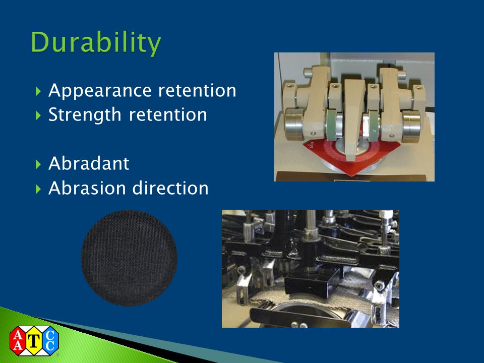 Durability Appearance retention Strength retention Abradant