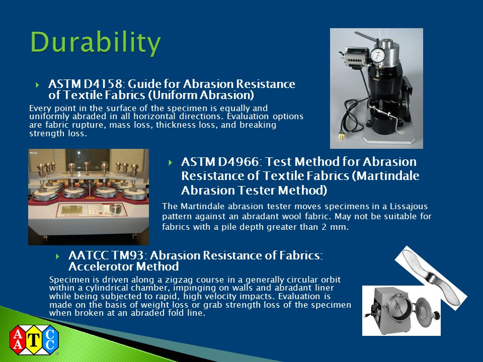 Durability ASTM D4158: Guide for Abrasion Resistance of Textile Fabrics (Uniform Abrasion)
