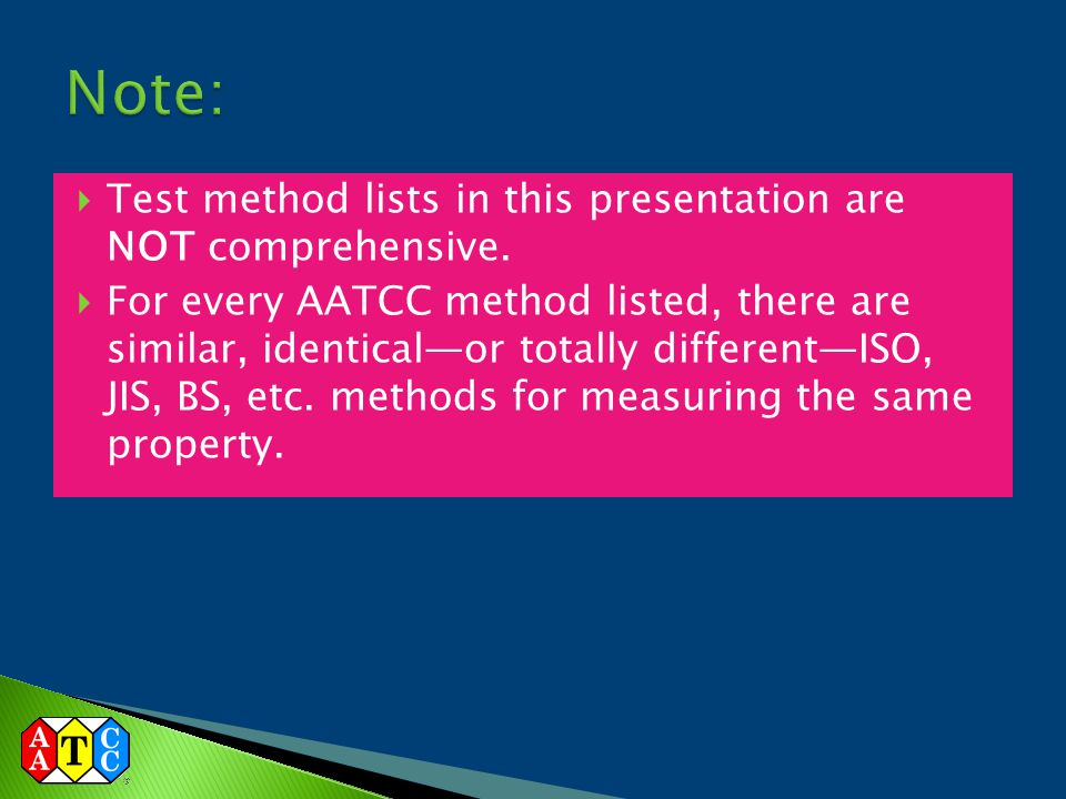 Note: Test method lists in this presentation are NOT comprehensive.